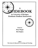 A Guidebook for University of Michigan Graduate Student Instructors Book