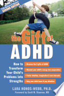 """The Gift of ADHD: How to Transform Your Child's Problems into Strengths"" by Lara Honos-Webb, Scott Shannon"