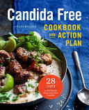 The Candida Free Cookbook and Action Plan Book