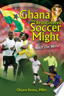 Ghana  the Rediscovered Soccer Might