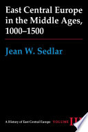 East Central Europe In The Middle Ages 1000 1500