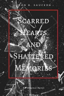 Scarred Hearts & Shattered Memories