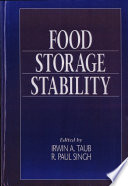 """Food Storage Stability"" by Irwin A. Taub, R. Paul Singh"