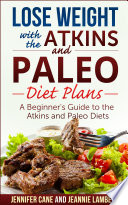 Lose Weight with the Atkins and Paleo Diet Plans