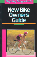 Bicycling Magazine s New Bike Owner s Guide