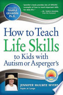 How To Teach Life Skills To Kids With Autism Or Asperger S Book PDF