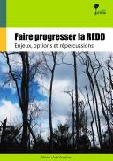 Faire progresser la REDD : Enjeux, options et répercussions Pdf/ePub eBook