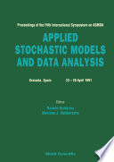 Applied Stochastic Models And Data Analysis   Proceedings Of The Fifth International Symposium On Asmda Book