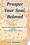 Prosper Your Soul  Beloved
