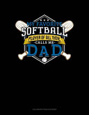 My Favorite Softball Player Of All Time Calls Me Dad Book PDF