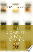 Read Online The Complete Short Stories of Saki Epub