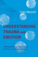 Understanding Trauma and Emotion