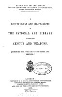 A list of books and photographs in the National art library illustrating armour and weapons