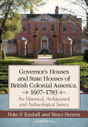 Governor's Houses and State Houses of British Colonial America, 1607-1783 [Pdf/ePub] eBook