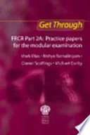 Get Through FRCR 2A: Practice Papers for the Modular Examination