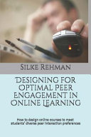 Designing for Optimal Peer Engagement in Online Learning