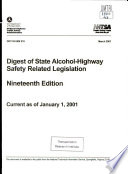 Digest of State Alcohol highway Safety Related Legislation  Nineteenth Edition  Current as of January 1  2001