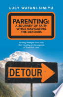 Parenting  a Journey of Faith While Navigating the Detours