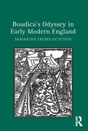 Boudica s Odyssey in Early Modern England