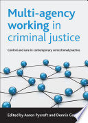"""Multi-agency Working in Criminal Justice: Control and Care in Contemporary Correctional Practice"" by Pycroft, Aaron, Gough, Dennis"