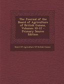 The Journal Of The Board Of Agriculture Of British Guiana Volumes 10 12 Primary Source Edition