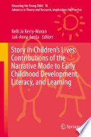 Story in Children s Lives  Contributions of the Narrative Mode to Early Childhood Development  Literacy  and Learning