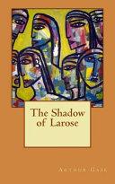 The Shadow of Larose
