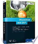 Disposition mit SAP  : Funktionen und Customizing in SAP ERP und SAP SCM (SAP APO)