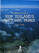 The Walking Tracks of New Zealand s National Parks