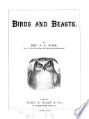 Birds and Beasts   With Illustrations