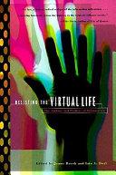 Resisting the Virtual Life