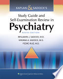 """Kaplan & Sadock's Study Guide and Self-Examination Review in Psychiatry"" by Benjamin J. Sadock, Virginia A. Sadock, Pedro Ruiz"