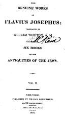 The Genuine Works of Flavius Josephus  Containing six books of the Antiquities of the Jews