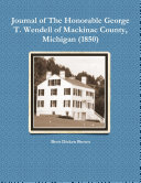 Journal of The Honorable George T. Wendell of Mackinac County, Michigan (1850)