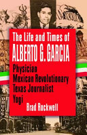 The Life and Times of Alberto G  Garcia