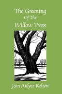 The Greening of the Willow Trees ebook
