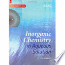 Inorganic Chemistry In Aqueous Solution Book PDF