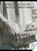 John Calvin S Bible Commentaries On The Gospel Of John 12 21