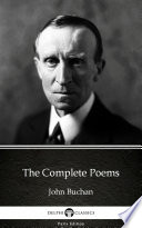 The Complete Poems by John Buchan   Delphi Classics  Illustrated
