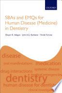 SBAs and EMQs for Human Disease  Medicine  in Dentistry