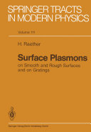 Surface Plasmons on Smooth and Rough Surfaces and on Gratings