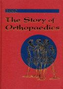 The Story of Orthopaedics