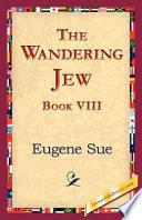 The Wandering Jew Book Viii