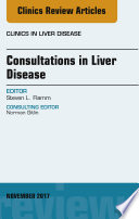 Consultations in Liver Disease  An Issue of Clinics in Liver Disease  E Book
