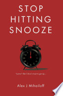 Stop Hitting Snooze Book