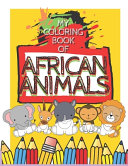 My Coloring Book Of African Animals