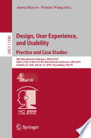 """Design, User Experience, and Usability. Practice and Case Studies: 8th International Conference, DUXU 2019, Held as Part of the 21st HCI International Conference, HCII 2019, Orlando, FL, USA, July 26–31, 2019, Proceedings, Part IV"" by Aaron Marcus, Wentao Wang"