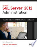 Microsoft SQL Server 2012 Administration  : Real-World Skills for MCSA Certification and Beyond (Exams 70-461, 70-462, and 70-463)