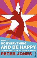 Pdf How to Do Everything and Be Happy