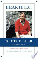 Heartbeat  George Bush in His Own Words